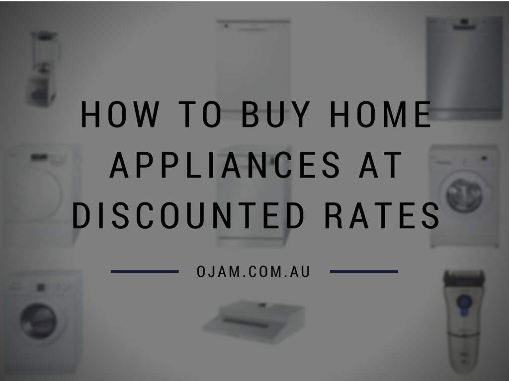 How to buy home appliances at discounted rates